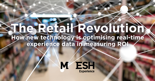 The Retail Revolution: How New Technology is Optimising Real-Time Experience Data in Measuring ROI