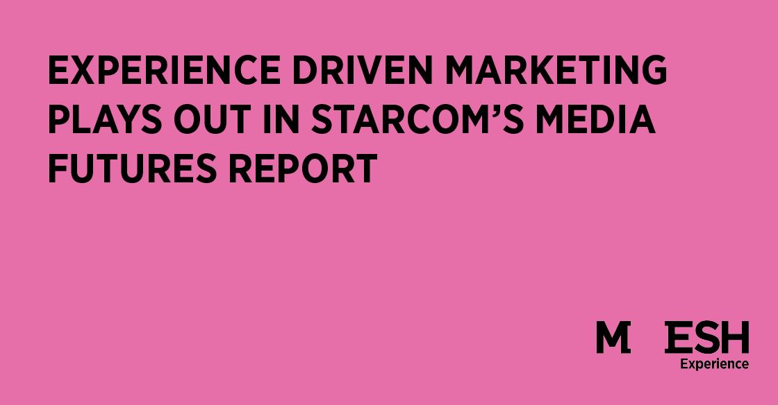20180401-mesh-experience-driven-marketing-starcom