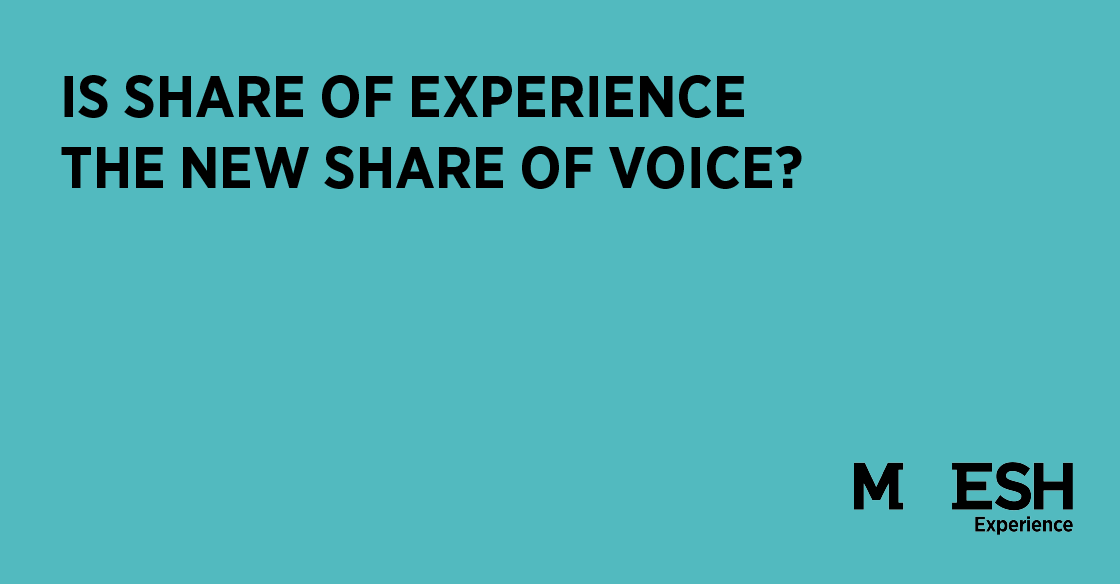 20180510-mesh-is-share-of-experience-the-new-share-of-voice