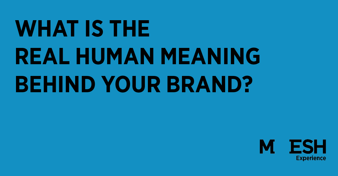 what-is-the-real-human-meaning-behind-your-brand